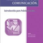 Habilidades de la comunicación. Introducción para Policías Locales.